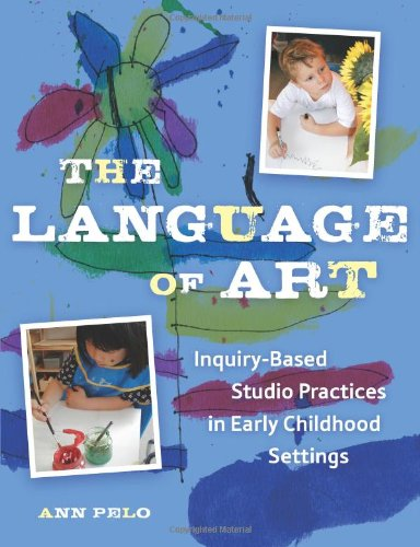 the-language-of-art-inquiry-based-studio-practices-in-early-childhood-settings