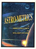 Astro-Metrics : Of Undiscovered Planets and Intelligent Life Forms, Danjo, Yari, 0963898906