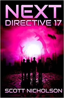 Book Directive 17: A Post-Apocalyptic Thriller: Volume 4 (Next)