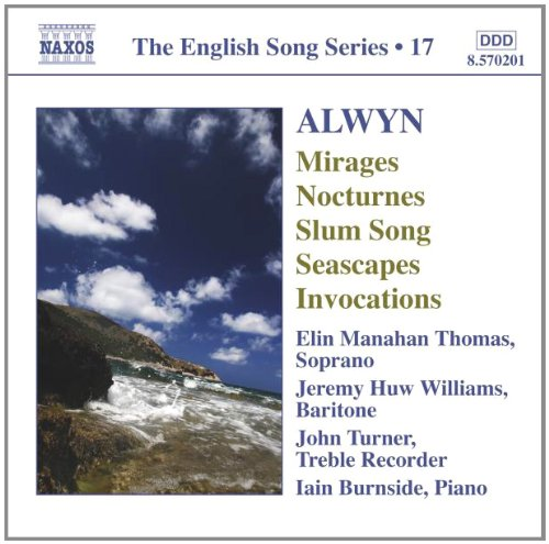 William Alwyn: Mirages; Nocturnes; Slum Song; Seascapes; Invocations ()