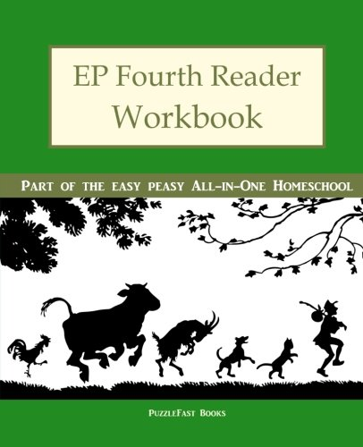 4: EP Fourth Reader Workbook: Part of the Easy Peasy All-in-One Homeschool (EP Reader Workbook) (Volume 4)