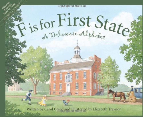 F Is For First State: A Delaware Alphabet (Discover America State By State)