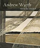 img - for Andrew Wyeth: Looking Out, Looking In book / textbook / text book