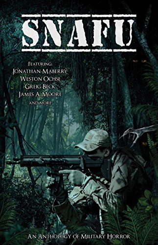 - SNAFU: An Anthology of Military Horror