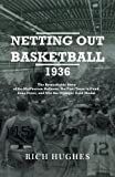 img - for Netting Out Basketball 1936: The Remarkable Story of the McPherson Refiners, the First Team to Dunk, Zone Press, and Win the Olympic Gold Medal. by Rich Hughes (2011-11-07) book / textbook / text book