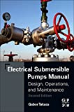 img - for Electrical Submersible Pumps Manual, Second Edition: Design, Operations, and Maintenance book / textbook / text book