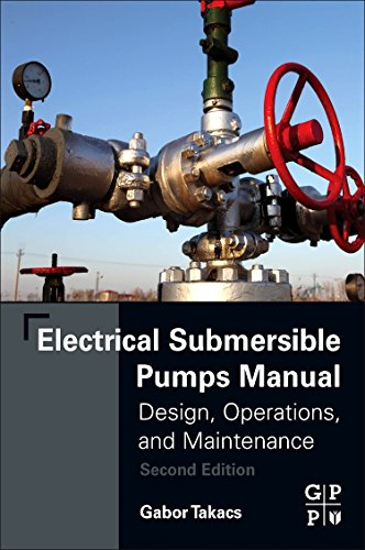 - Electrical Submersible Pumps Manual: Design, Operations, and Maintenance