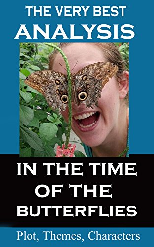 Analysis - In the Time of the Butterflies  - Very Best Study Guide (In The Time Of The Butterflies Analysis)