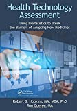 img - for Health Technology Assessment: Using Biostatistics to Break the Barriers of Adopting New Medicines book / textbook / text book