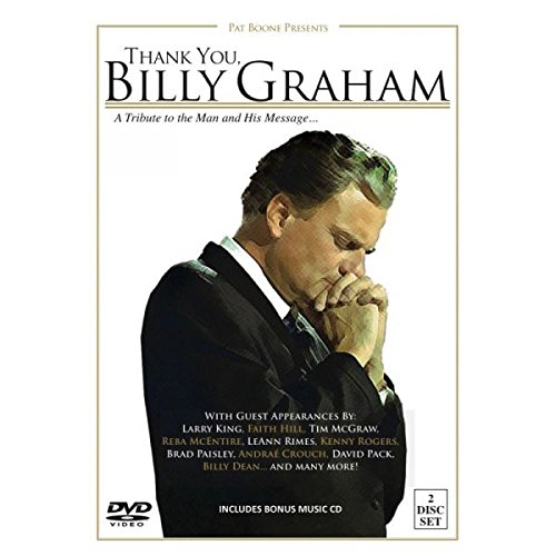 Thank You, Billy Graham : A Tribute To The Man And His Message