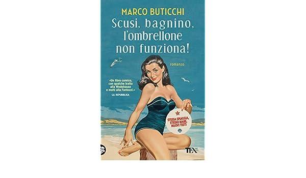 Marco Buticchi Scusi Bagnino L Ombrellone Non Funziona.Scusi Bagnino L Ombrellone Non Funziona Italian Edition