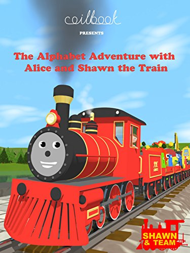 Train Alphabet - The Alphabet Adventure With Alice and Shawn the Train