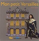Mon petit Versailles