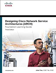 Designing Cisco Network Service Architectures (ARCH) Foundation Learning Guide: (Ccdp Arch 642-874) (Foundation Learning Guides) by Tiso, John ( 2011 )