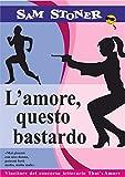 L'amore, questo bastardo (Italian Edition)