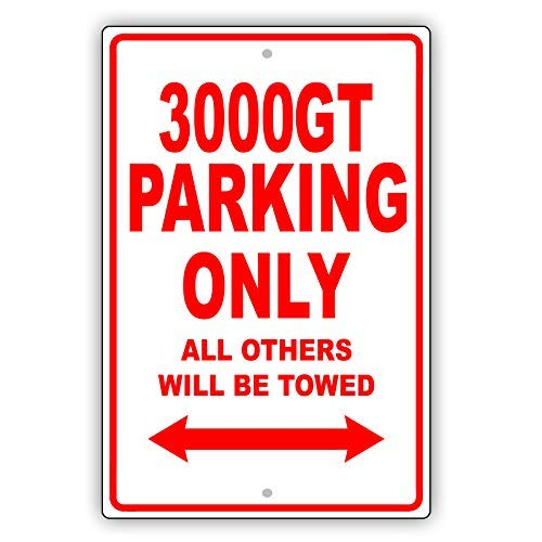 20,3 x 30,5 cm Mitsubishi 3000GT Parken Only All Other Will Be Towed Ridiculous Lustiges Schild aus Aluminium