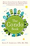The Condo Book: How to Avoid Getting Burned When Buying and Living in a Home Within a Community Association