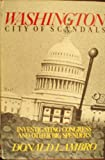 img - for Washington: City of Scandals: Investigating Congress and Other Big Spenders book / textbook / text book