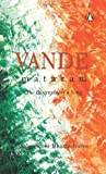 Vande Mataram, the Biography of a Song, Sabyasachi Bhattacharya, 0143030558