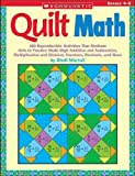 Quilt Math: 100 Reproducible Activities That Motivate Kids to Practice Multi-Digit Addition and Subtraction, Multiplication and Division, Fractions, Decimals, and More