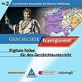 Geschichte transparent 2 - CD-ROM für Windows 98/ME/2000/XP. Französische Revolution bis Zweiter Weltkrieg  (Lernmaterialien)