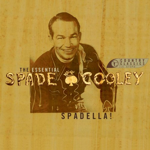 Spadella! The Essential Spade Cooley by Columbia/Legacy