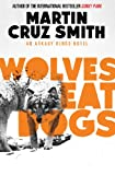 Front cover for the book Wolves Eat Dogs by Martin Cruz Smith