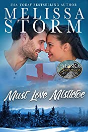 Must Love Mistletoe (The Alaska Sunrise Romances Book 3)
