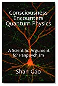 Consciousness Encounters Quantum Physics: A Scientific Argument for Panpsychism