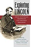 img - for Exploring Lincoln: Great Historians Reappraise Our Greatest President (The North's Civil War) book / textbook / text book