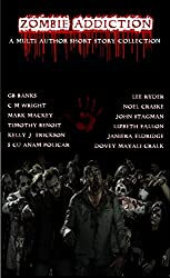 Zombie Addiction - Multi-Author Short Story Collection