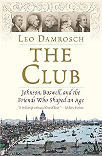 Book Cover: The Club: Johnson, Boswell, and the Friends Who Shaped an Age