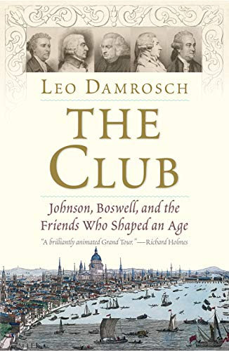 (The Club: Johnson, Boswell, and the Friends Who Shaped an Age)
