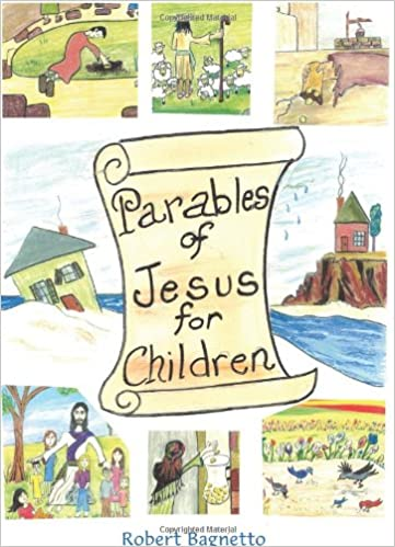 Parables Of Jesus For Children Amazoncouk Robert Bagnetto 9781462706778 Books