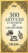 300 astuces et secrets de grand-mère par Edigo