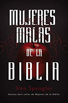 Mujeres terribles de la Biblia (Spanish Edition) by [Spangler, Ann]