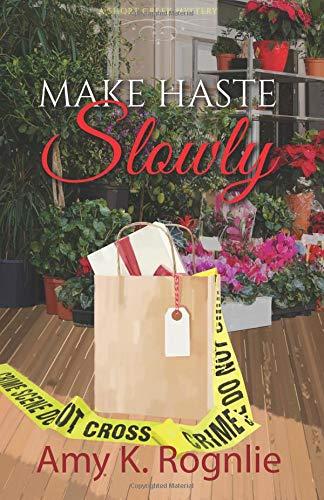 Download Make Haste Slowly (Short Creek Mysteries) (Volume 1) pdf epub