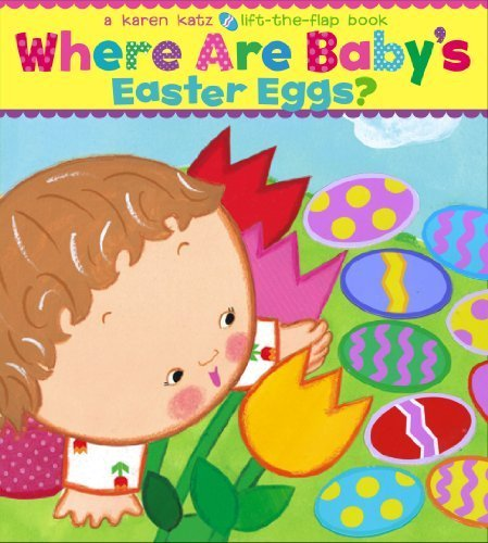 Where Are Baby's Easter Eggs?: A Lift-the-Flap Book (Karen Katz Lift-the-Flap Books) by Katz, Karen (unknown Edition) [Boardbook(2008)]