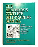 img - for Secretary's Complete Self-Training Manual: All the Self-Training Tools Needed to Become a Top Notch Secretary or Assistant! book / textbook / text book