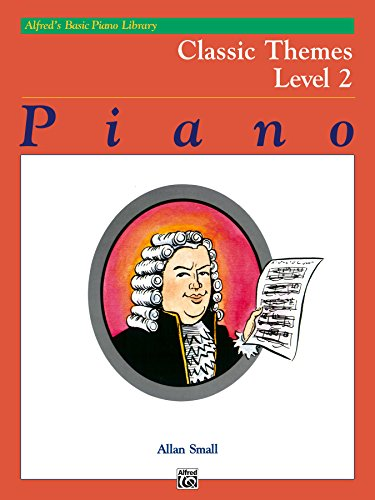 Alfred/'s Basic Piano Course Classic Themes Book 2