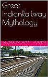 Great IndianRailway Mythology