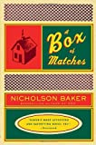 A Box of Matches, Nicholson Baker, 0375706038