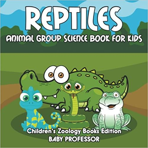 Book Reptiles: Animal Group Science Book For Kids ; Children's Zoology Books Edition
