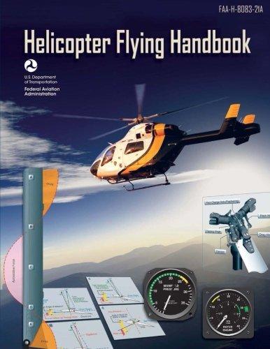 Helicopter Flying Handbook: FAA-H-8083-21A (Handbook Rotorcraft Flying)