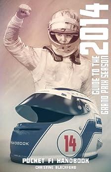 Pocket F1 Handbook: Guide to the 2014 Grand Prix Season by [Blachford, Christine]