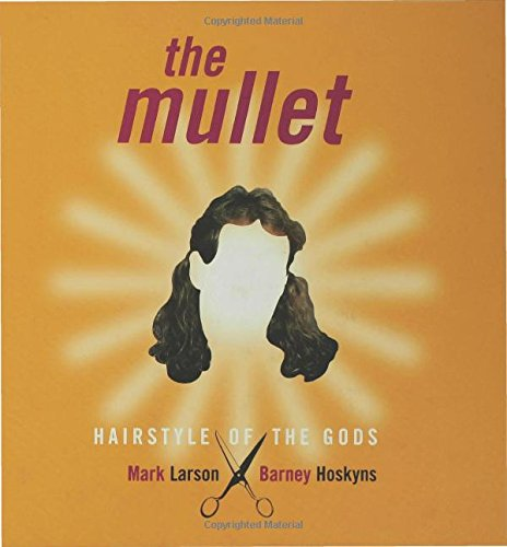 Download The Mullet: Hairstyle of the Gods pdf epub