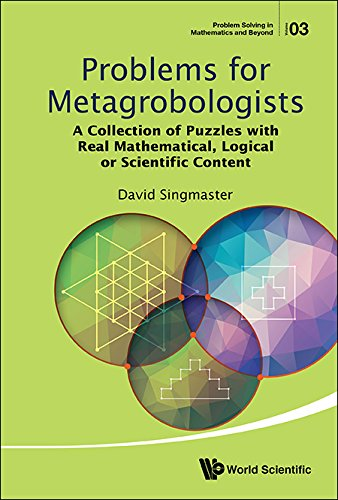 Problems for Metagrobologists:A Collection of Puzzles with Real Mathematical, Logical or Scientific Content (Problem Solving in Mathematics and Beyond Book 3) Cube Sudoku Puzzle Rubiks Game
