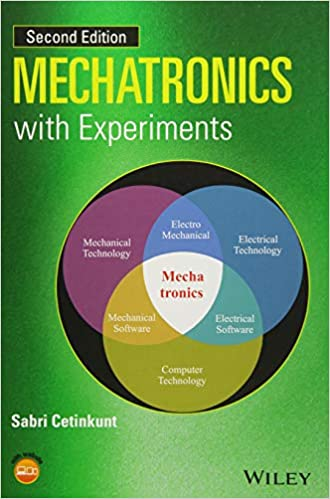 Mechatronics with Experiments (Coursesmart): Sabri Cetinkunt