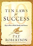 Ten Laws for Success: Keys to Win in Work, Family, and Finance