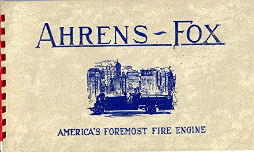 (Ahrens-Fox Catalog VIII (About 1914) (Reprint by John Sytsma - 1970))